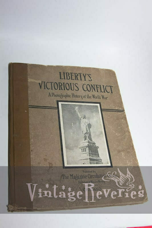 """World War I Book: """"Liberty's Victorious Conflict"""", a Photographic History of the World War"""